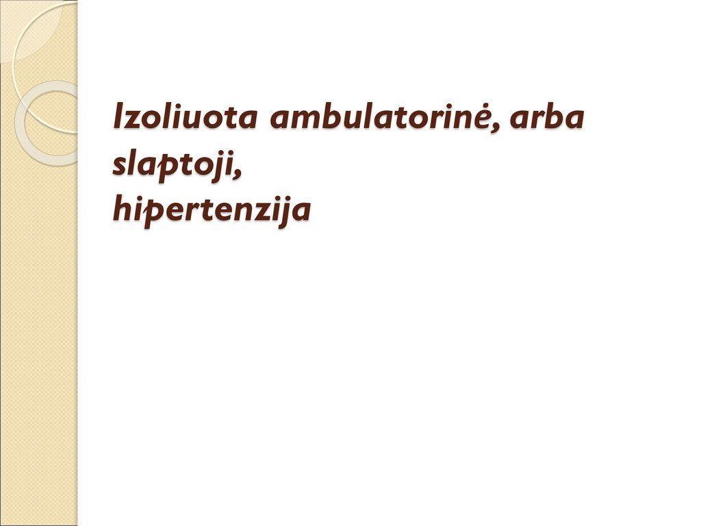hipertenzijos skausmas dešinėje pusėje hipertenzijos gydymas tradiciniais metodais