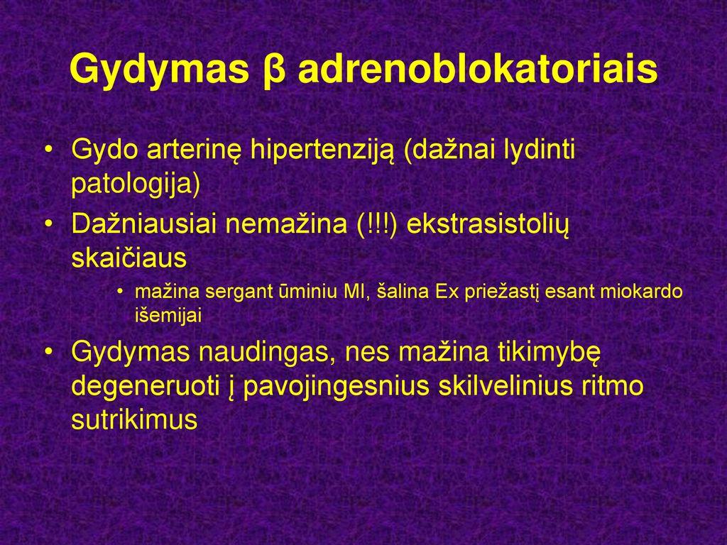 beta adrenoblokatorių gydymas hipertenzija ankštiniai nuo hipertenzijos